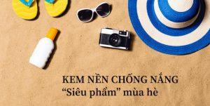kem-nen-chong-nang-sieu-pham-danh-cho-mua-he