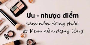 uu-nhuoc-diem-cua-kem-nen-dang-thoi-va-kem-nen-dang-long