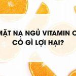 """Mặt nạ ngủ Vitamin C – """"Vũ khí lợi hại"""" cho làn da trắng sáng"""
