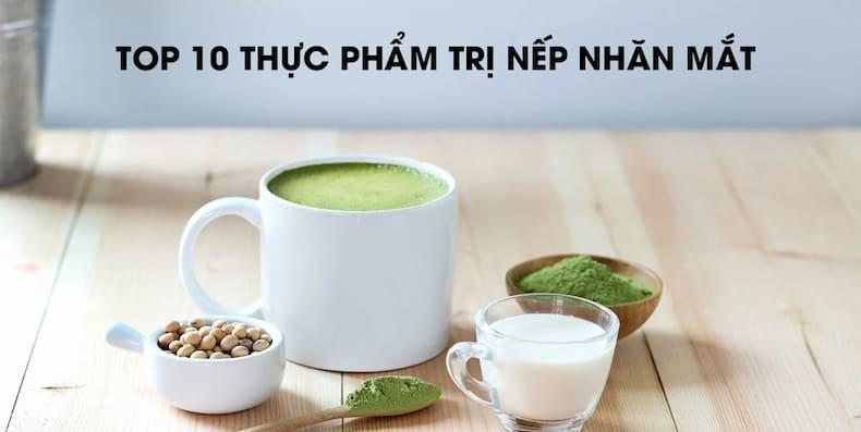top-10-thuc-pham-tri-nep-nhan-o-mat-hieu-qua