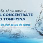"""Essential Concentrate Hydro Tonifying – """"siêu phẩm"""" phục hồi da sau tổn thương"""