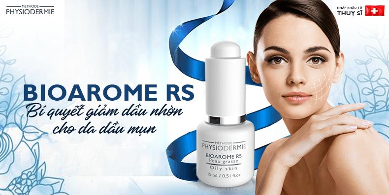Bioarome RS – Bí quyết giảm dầu nhờn cho da dầu mụn